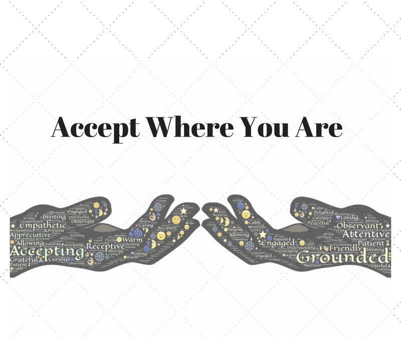Accept Where You Are