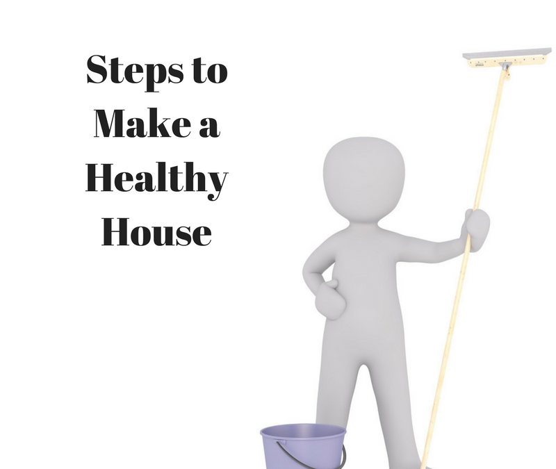 Steps to Make a Healthy House