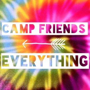 "tie die fabirc saying ""camp friends, everything"""